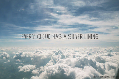 silver lining essay Every cloud had a silver lining every cloud had a silver lining : thick and dark clouds sometimes obstruct the sun when it happens, the surroundings darken.